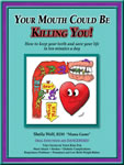 Your Mouth Could be Killing You (Front Cover Larger View)